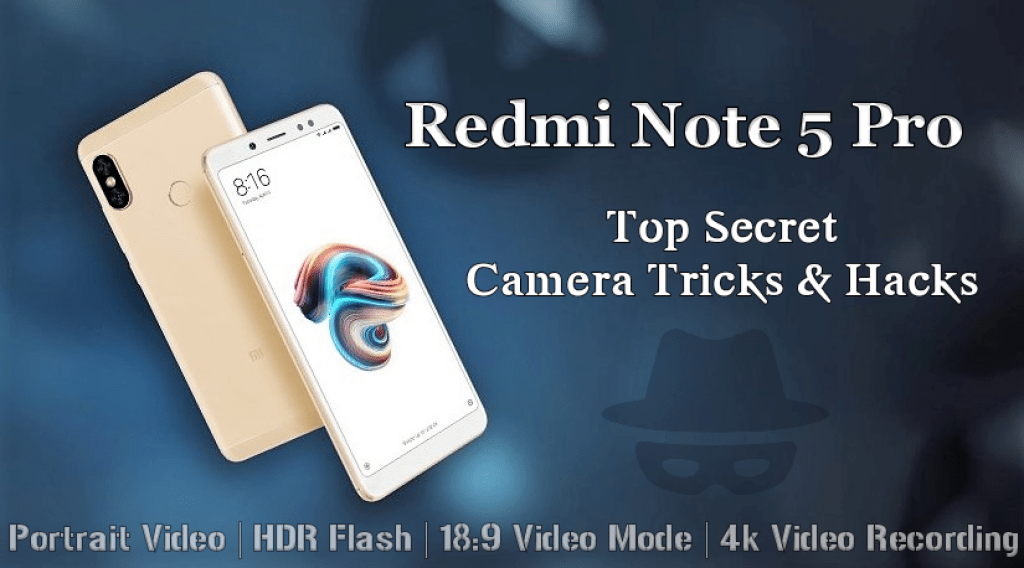 Redmi Note 5 Pro, Top Secret Camera Tricks & Hacks
